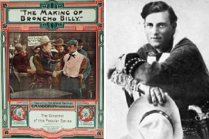Poster for Essanay's The Making of Broncho Billy (1913) and publicity photo for Gilbert M. Anderson, actor, director and co-founder of the Essanay film company (http://silentwesterns.wikia.com/wiki/Broncho_Billy_Anderson?file=Broncho_Billy_Anderson.jpg)