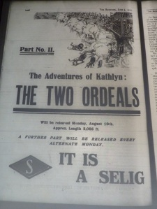 Ad for the second episode of Selig's The Adventures of Kathlyn appeared in the Bioscope in early June, offering cinema owners the opportunity to plan their autumn schedule. This episode put Kathlyn among wild animals.