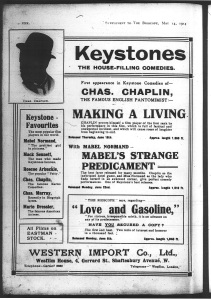 "Bioscope ad for Keystone that includes for the first time an image of Chaplin, ""the famous English pantomimist""; 14 May 1914: xxx."