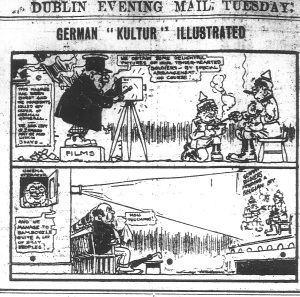 Cartoon showing the shooting and exhibition of a German propaganda film; Dublin Evening Mail, 19 Jan. 1915: 3.