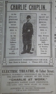 Dublin picture houses advertising the first showings of Chaplin's latest film Charlie at Work. Evening Telegraph 4 Dec. 1915: 1.