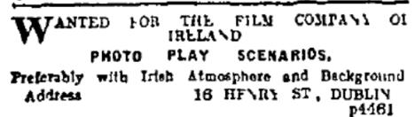Small ad from the Film Company of Ireland seeking Irish scenarios; Freeman's Jorunal 9 Mar. 1916: 2.