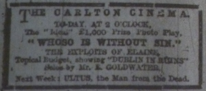 The programme at Dublin's Carlton for the week of the 8-13 May included Topical Budget's Dublin in Ruins. Dublin Evening Mail 9 May 1916: 2.