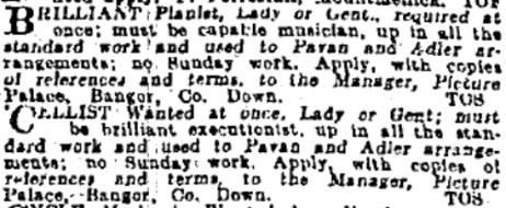 No ordinary musicians need apply to Bangor's Picture Palace; Irish Independent 9 Jun. 1916: 6.