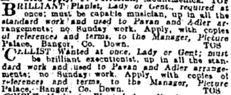 No ordinary musicians need apply to Bangor's Picture Palace; Irish Independent 9 Jun. 1916: 6.