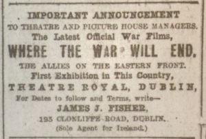 James J. Fisher wasthe Irish agent for the official war films; Dublin Evening Mail 31 Oct. 1916: 2
